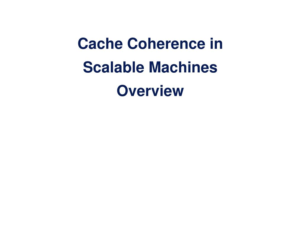 cache coherence in scalable machines overview l.