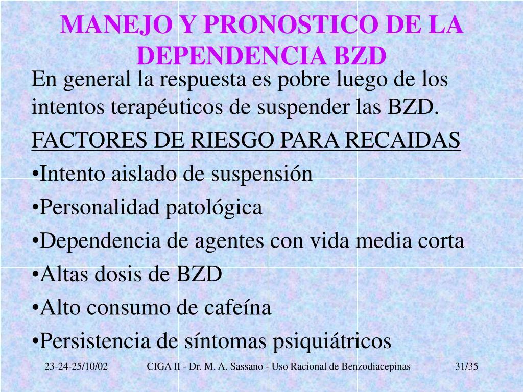 MANEJO Y PRONOSTICO DE LA DEPENDENCIA BZD