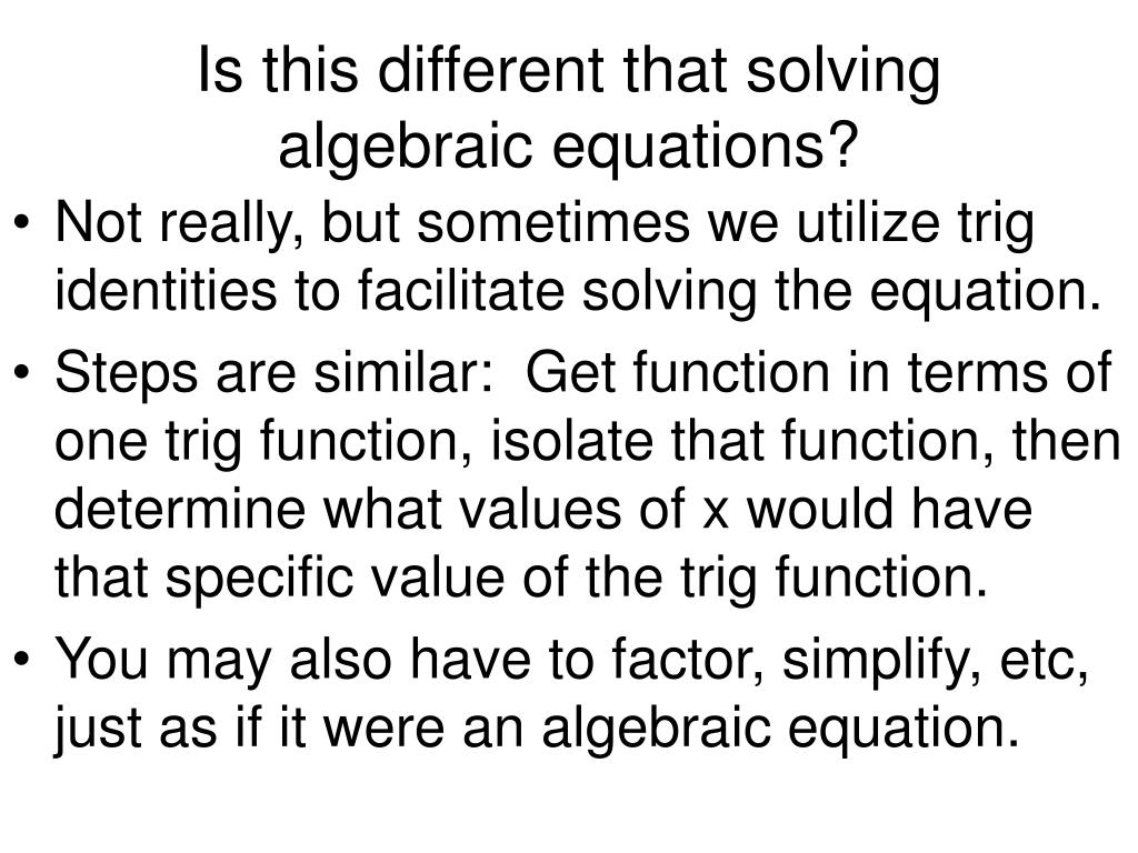 Is this different that solving algebraic equations?