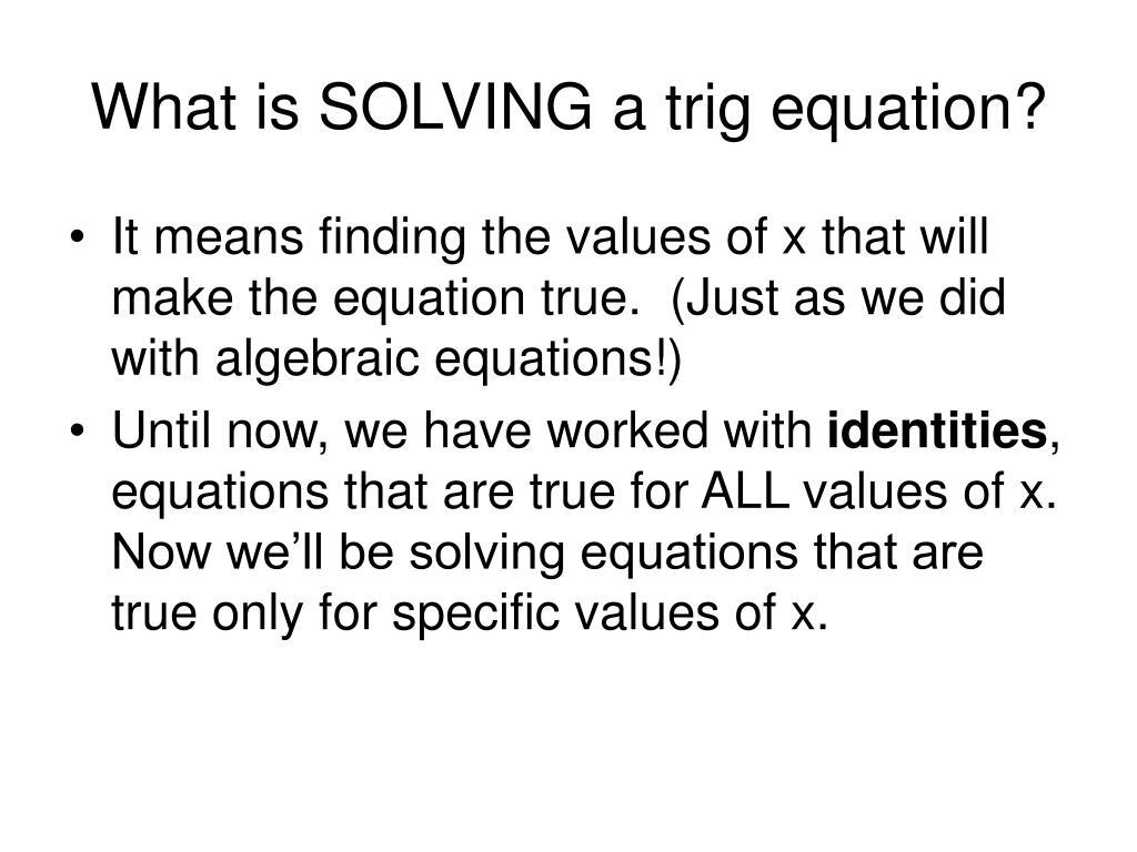 What is SOLVING a trig equation?