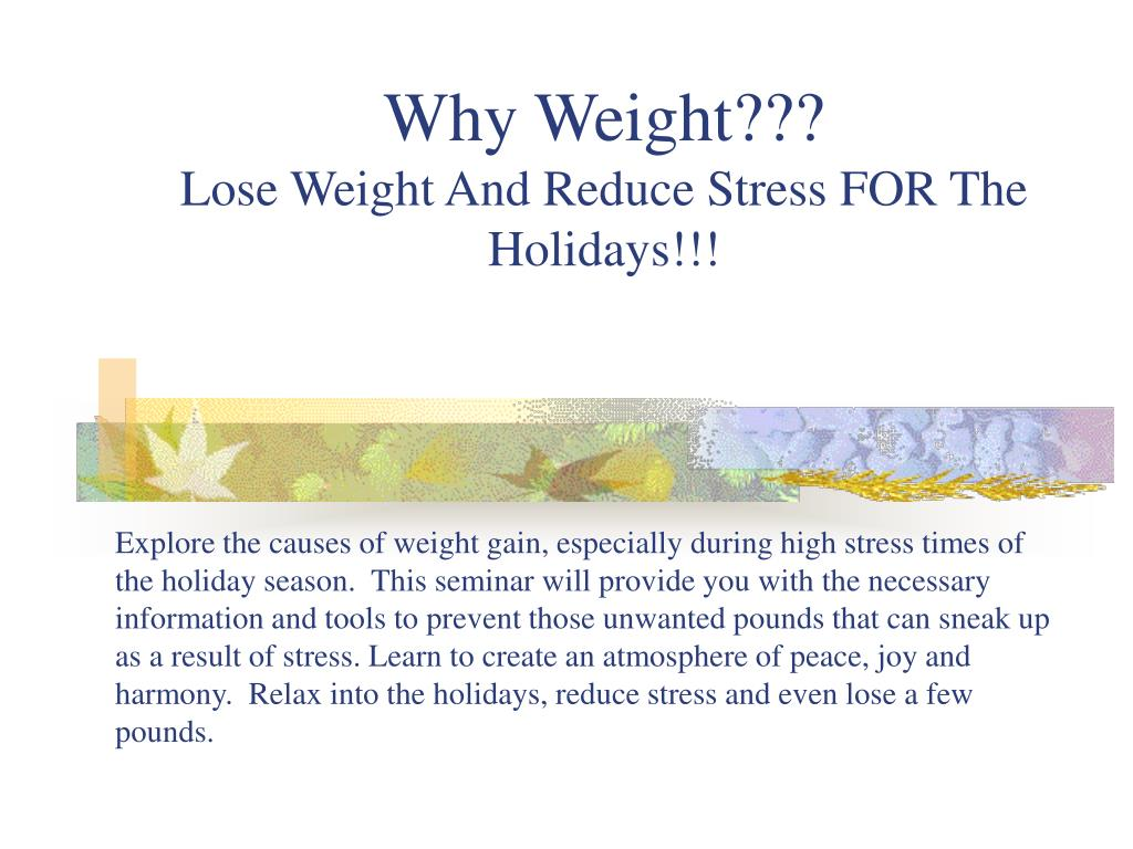 why weight lose weight and reduce stress for the holidays l.