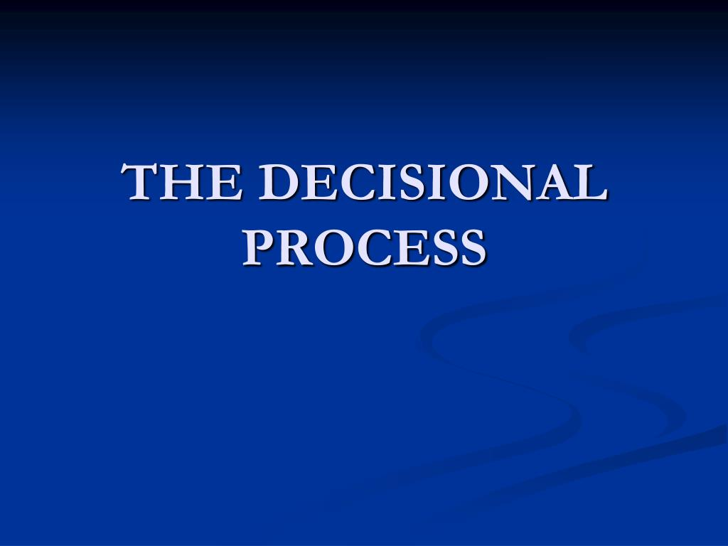 the decisional process l.