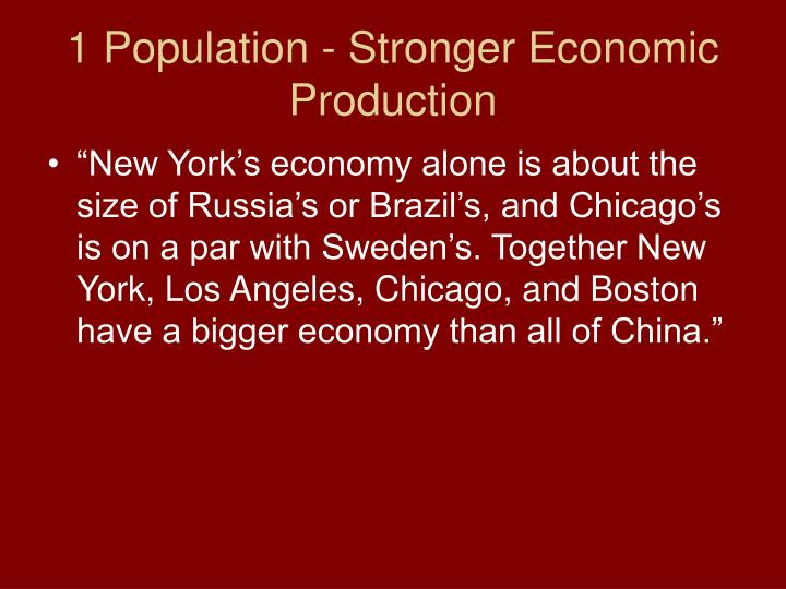 1 Population - Stronger Economic Production