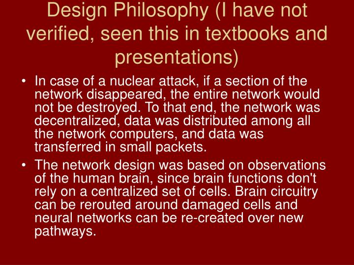 Design Philosophy (I have not verified, seen this in textbooks and presentations)