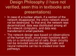 design philosophy i have not verified seen this in textbooks and presentations