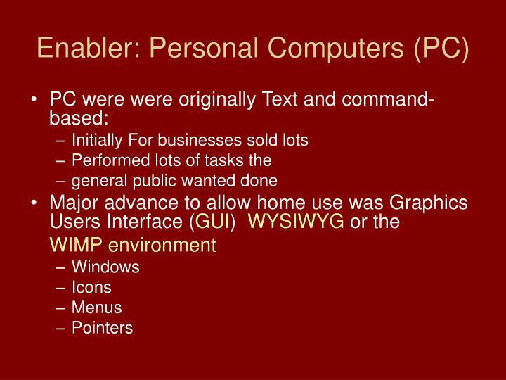 Enabler: Personal Computers (PC)