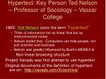 hypertext key person ted nelson professor of sociology vassar college