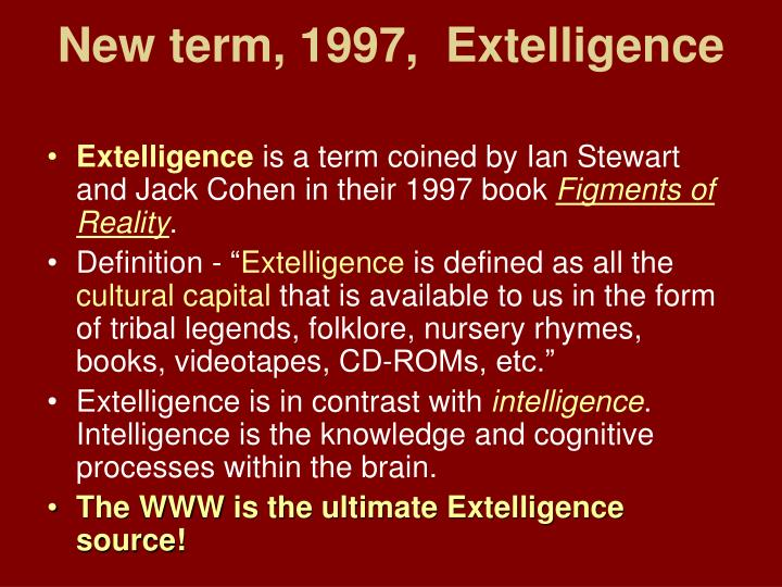 New term, 1997,  Extelligence