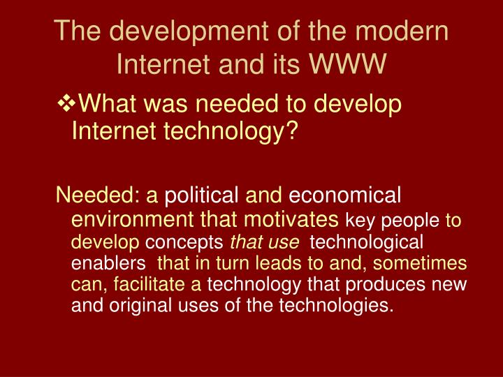 The development of the modern Internet and its WWW