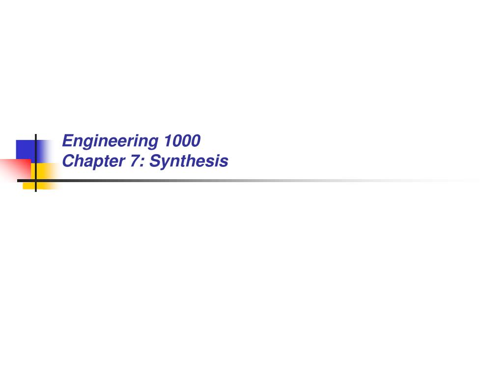 engineering 1000 chapter 7 synthesis l.