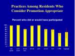 practices among residents who consider promotion appropriate