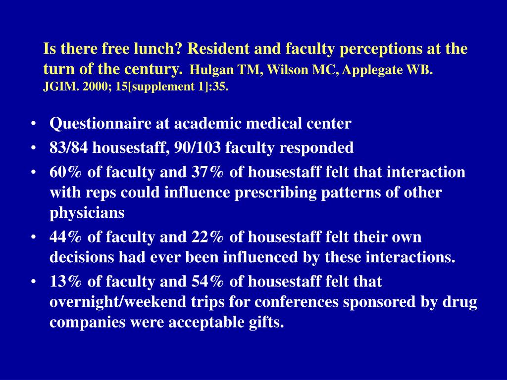 Is there free lunch? Resident and faculty perceptions at the turn of the century.