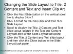 changing the slide layout to title 2 content and text and insert clip art