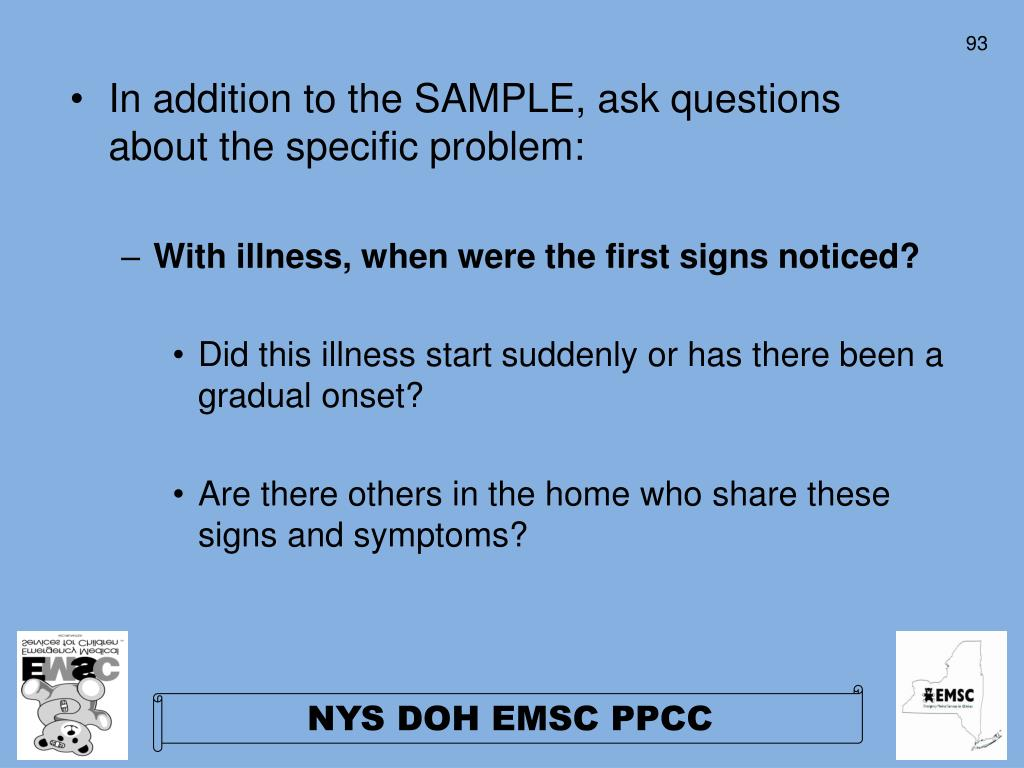 In addition to the SAMPLE, ask questions about the specific problem: