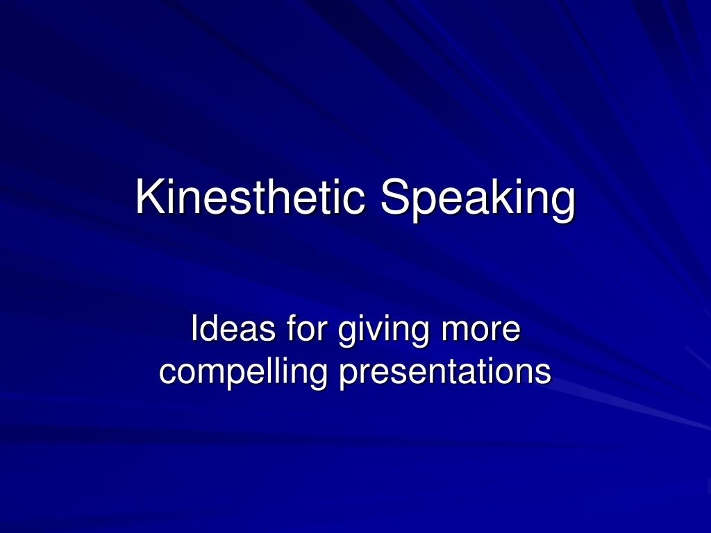 kinesthetic speaking l.