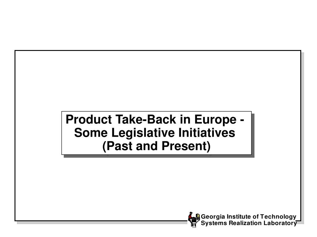 product take back in europe some legislative initiatives past and present l.