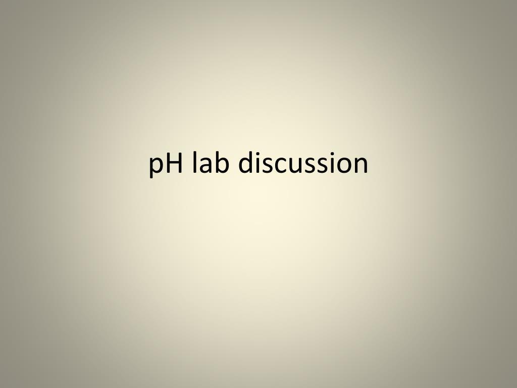 ph lab discussion l.
