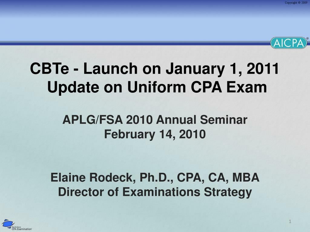 cbte launch on january 1 2011 update on uniform cpa exam l.