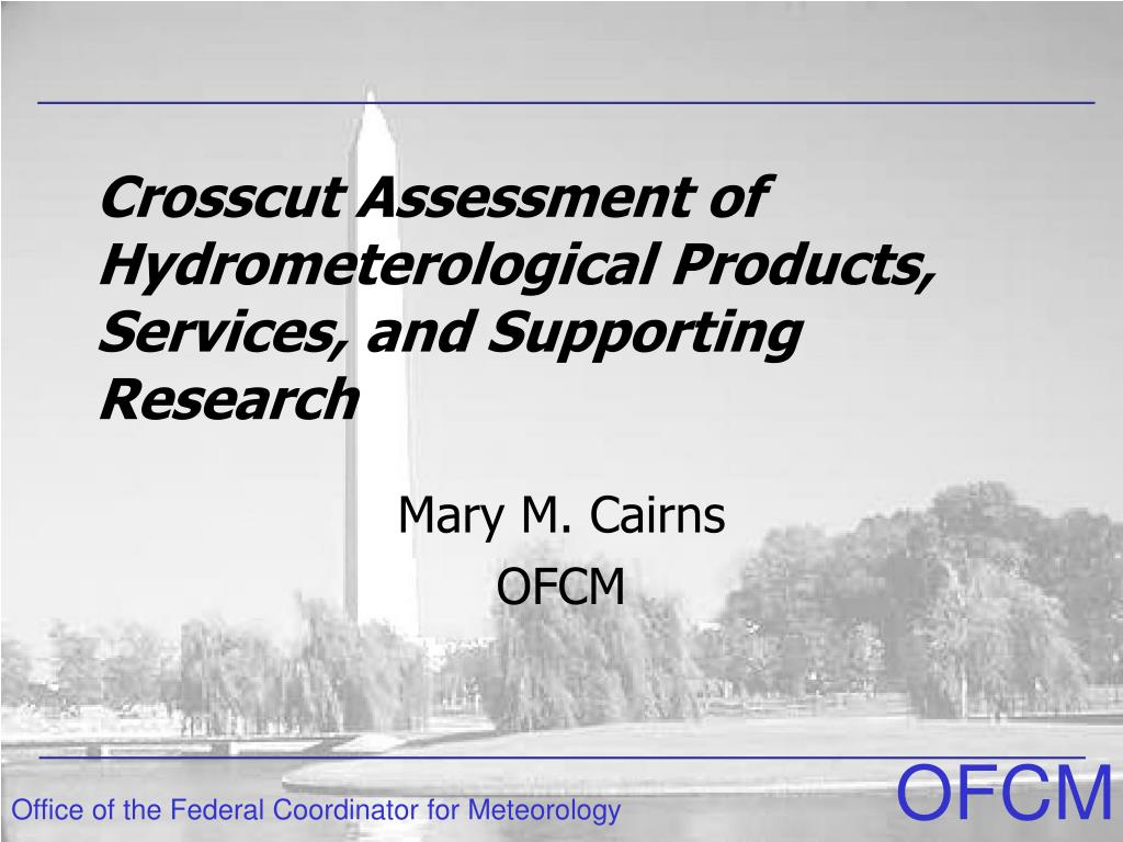 crosscut assessment of hydrometerological products services and supporting research l.