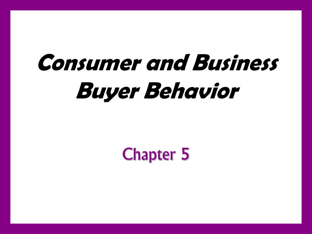 consumer and business buyer behavior l.