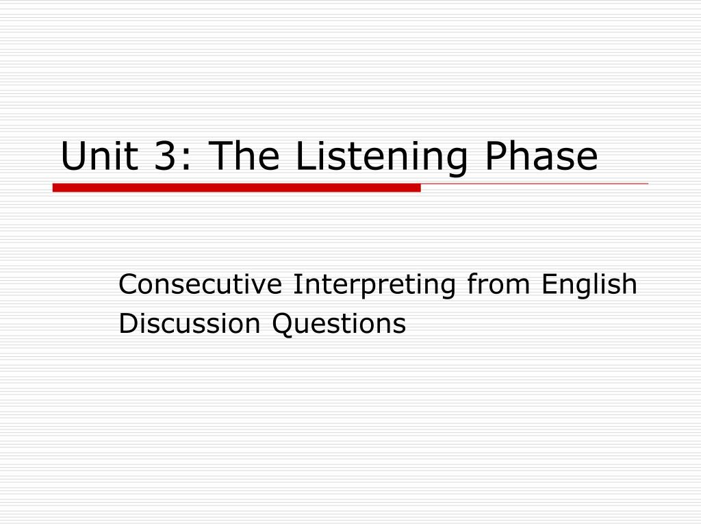 unit 3 the listening phase l.