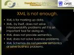 xml is not enough