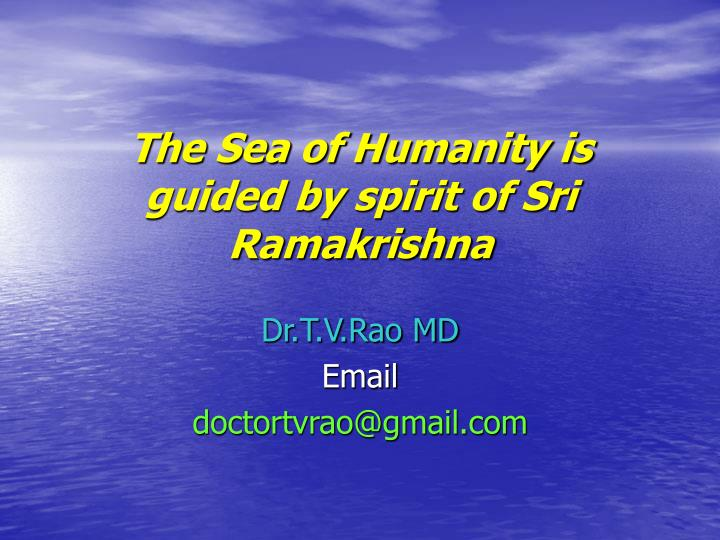The Sea of Humanity is guided by spirit of Sri Ramakrishna