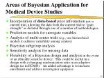 areas of bayesian application for medical device studies
