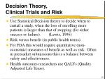 decision theory clinical trials and risk