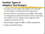 familiar types of adaptive trial designs