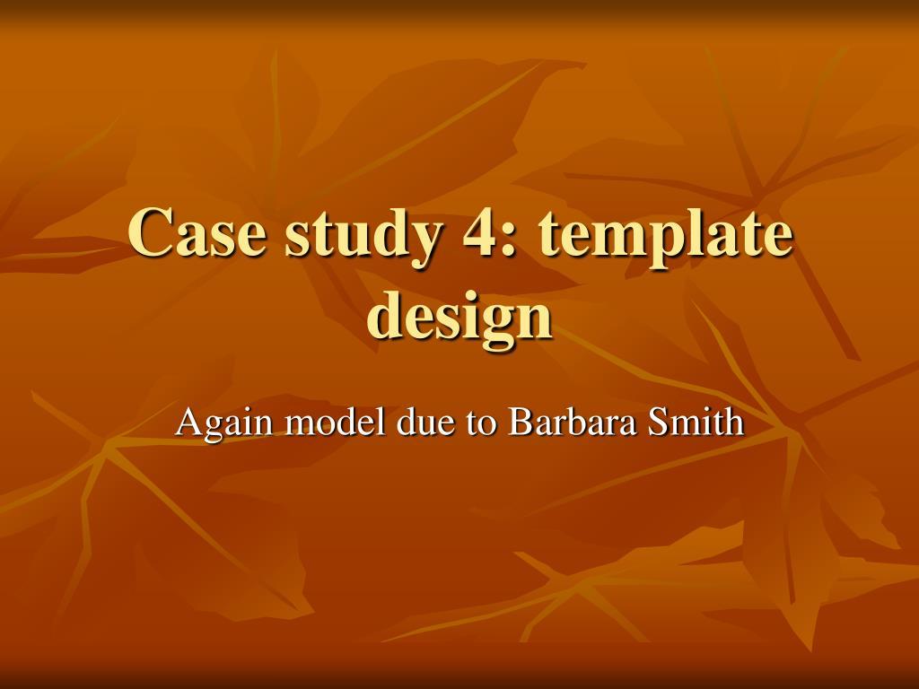 Case study 4: template design