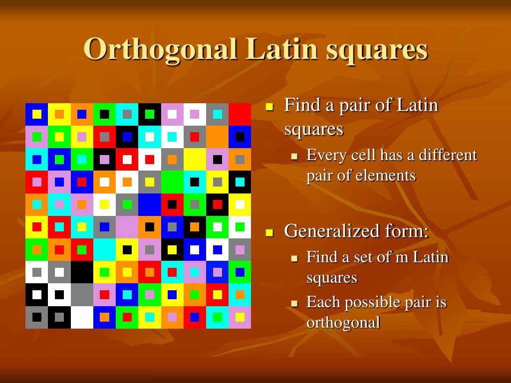 Orthogonal Latin squares