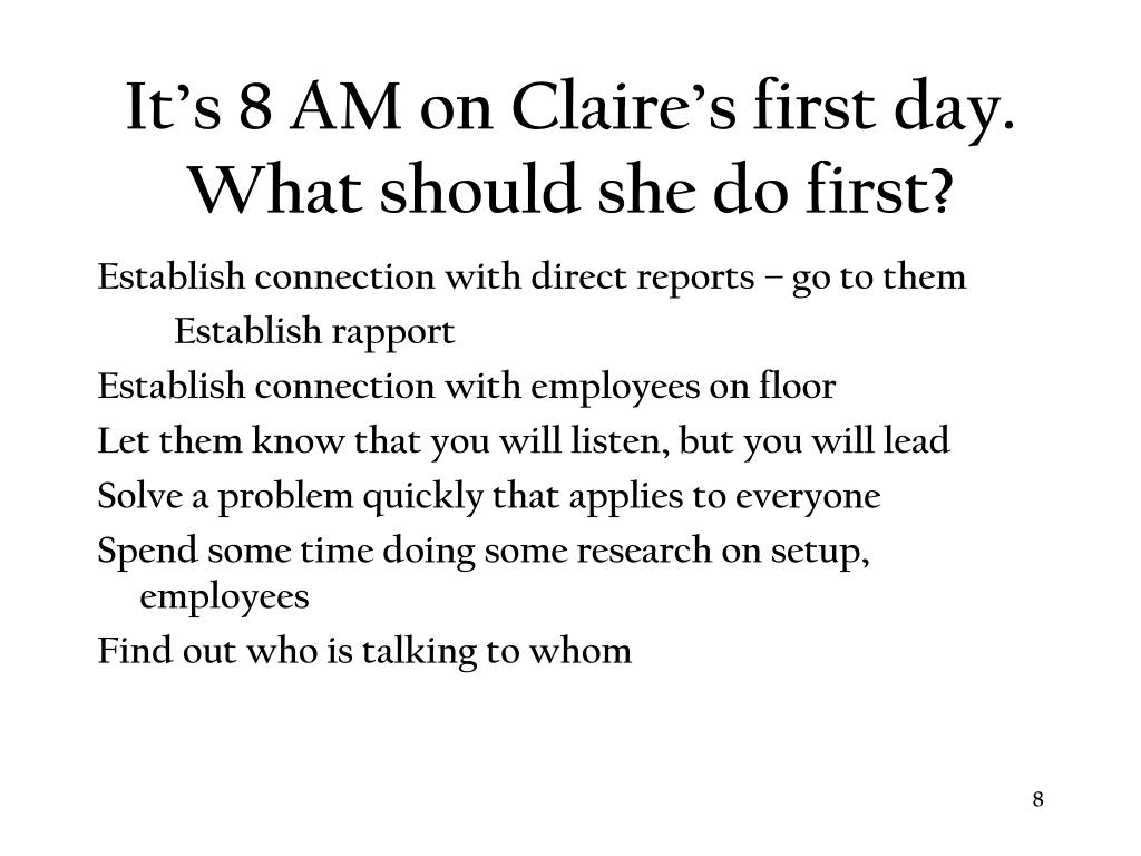 It's 8 AM on Claire's first day. What should she do first?