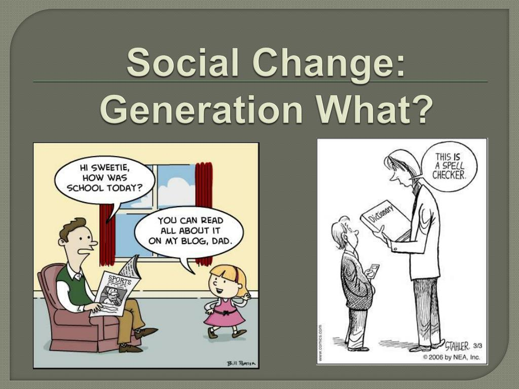 social change generation what l.