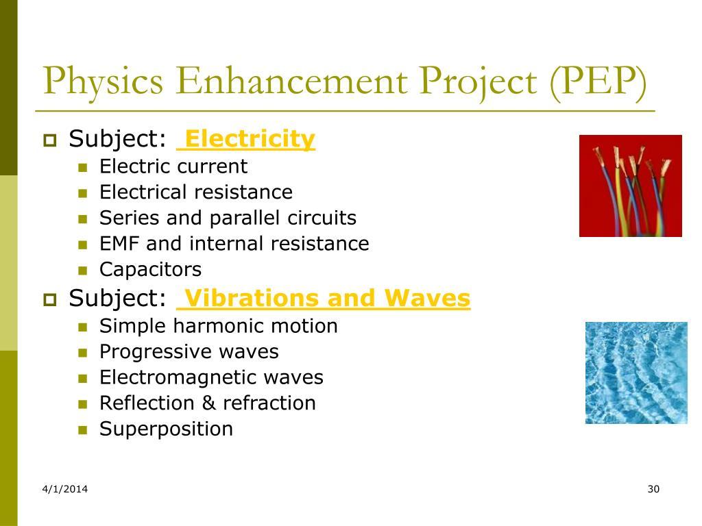 Physics Enhancement Project (PEP)