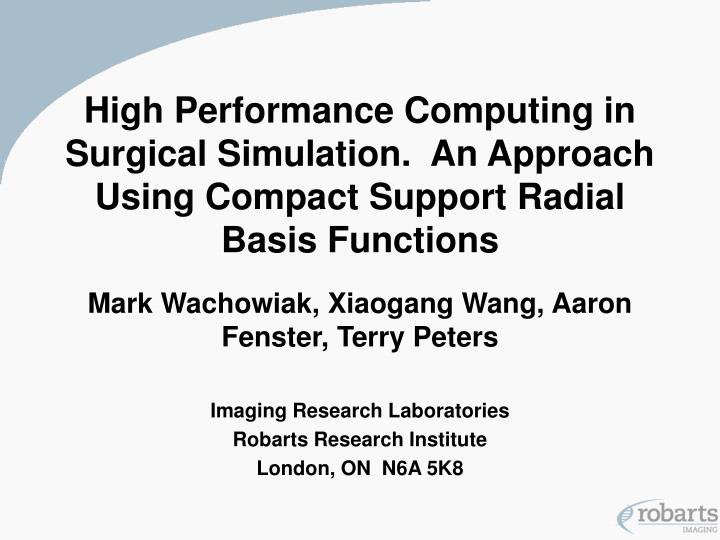 High Performance Computing in Surgical Simulation.  An Approach Using Compact Support Radial Basis F...