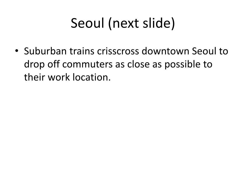 Seoul (next slide)
