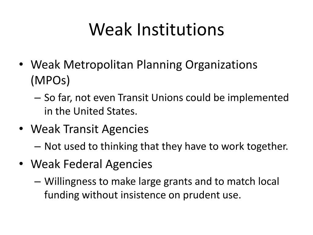 Weak Institutions