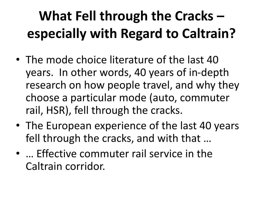 What Fell through the Cracks – especially with Regard to Caltrain?