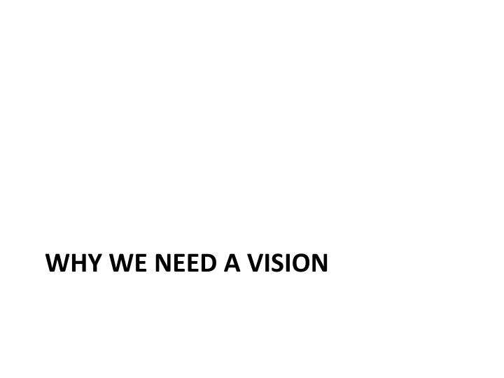 Why we need a vision