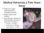 medical advances a few years away