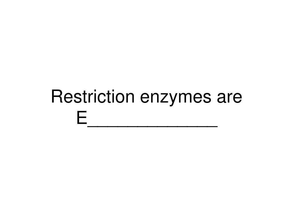 Restriction enzymes are E_____________