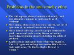 problems in the anti cruelty ethic