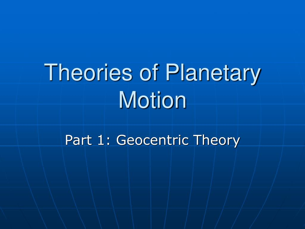 theories of planetary motion l.