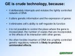 ge is crude technology because