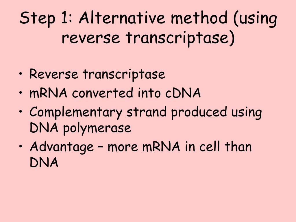 Step 1: Alternative method (using reverse transcriptase)