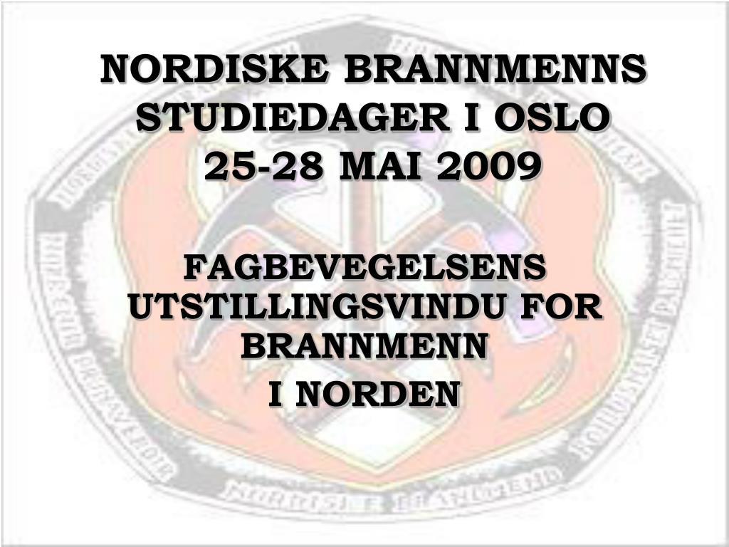 nordiske brannmenns studiedager i oslo 25 28 mai 2009 l.