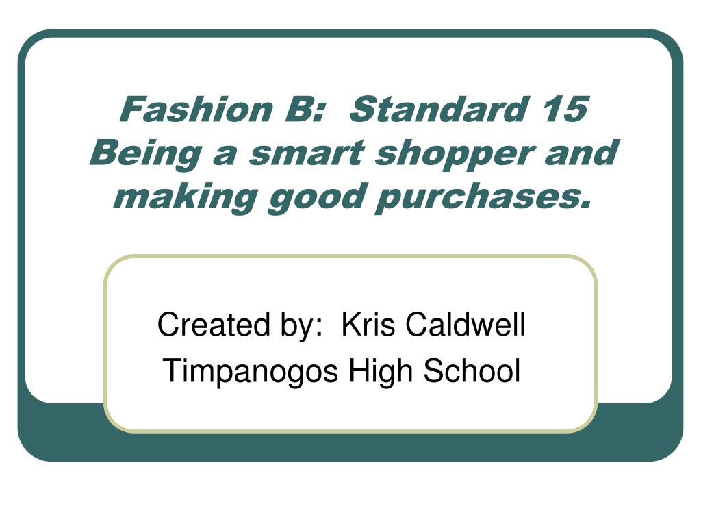 fashion b standard 15 being a smart shopper and making good purchases l.