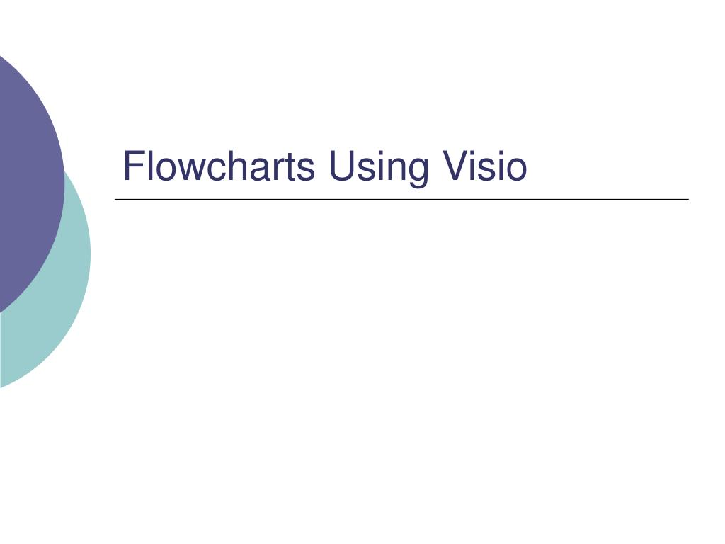 Ppt Flowcharts Using Visio Powerpoint Presentation Id584289