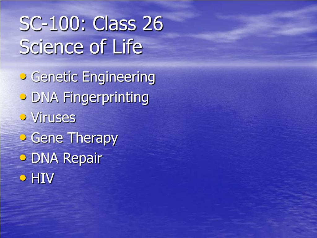 sc 100 class 26 science of life l.